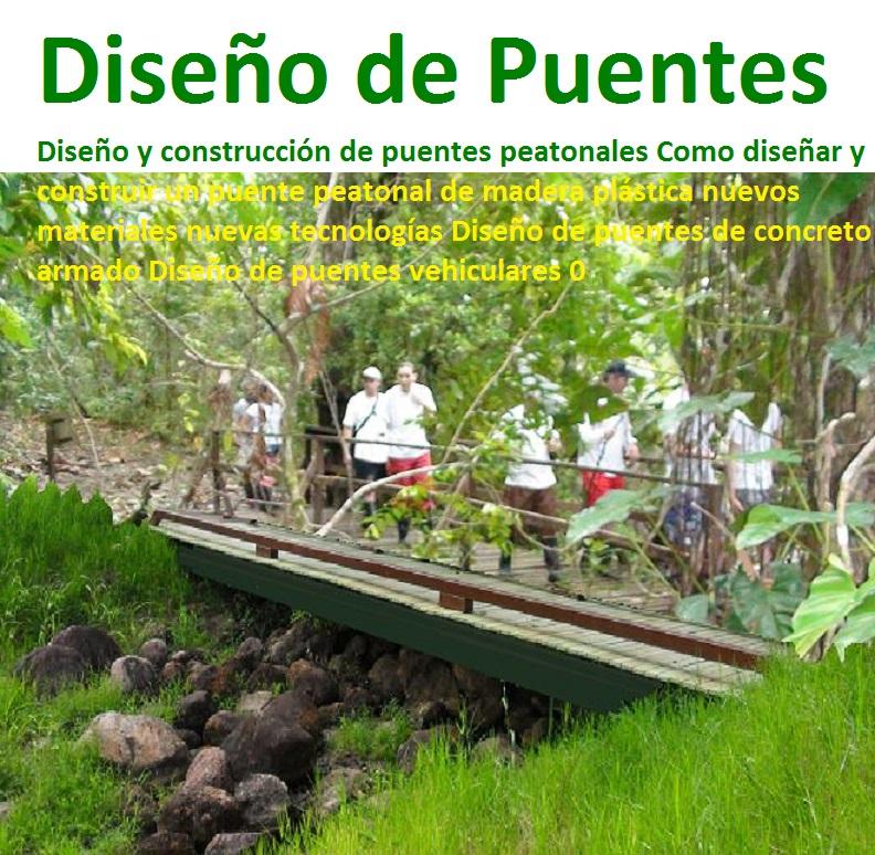 23 puentes senderos ecol gicos viaducto vehicular peatonal for Manual de diseno y construccion de albercas pdf