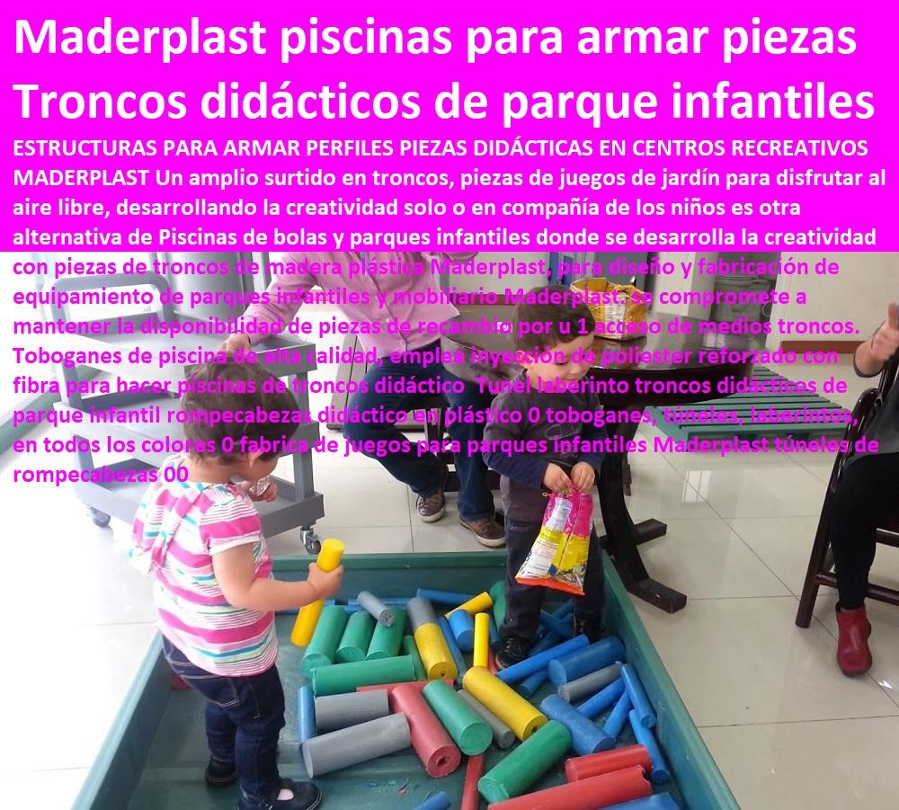 Tunel laberinto troncos didácticos de parque infantil rompecabezas didáctico en plástico 0 toboganes, túneles, laberintos, en todos los colores 0 fabrica de juegos para parques infantiles Maderplast túneles de rompecabezas 00 ESTRUCTURAS PARA ARMAR PIEZAS DIDÁCTICAS EN CENTROS RECREATIVOS MADERPLAST Un amplio surtido en troncos, piezas de juegos de jardín para disfrutar al aire libre, desarrollando la creatividad solo o en compañía de los niños es otra alternativa de Piscinas de bolas y parques infantiles donde se desarrolla la creatividad con piezas de troncos de madera plástica Maderplast, para diseño y fabricación de equipamiento de parques infantiles y mobiliario Maderplast. se compromete a mantener la disponibilidad de piezas de recambio por u 1 acceso de medios troncos. Toboganes de piscina de alta calidad, emplea inyección de poliester reforzado con fibra para hacer piscinas de troncos didáctico Maderplast fabricantes de parque y juegos infantiles modernos y novedosos diseños diseños de juegos temáticos o especiales, parques de madera plastica. parques infantiles plasticos diseñados parque interactivos parques. biosaludables, instalaciones de parques Rodaderos, deslizadores, toboganes, tirolinas, de parques acuáticos,