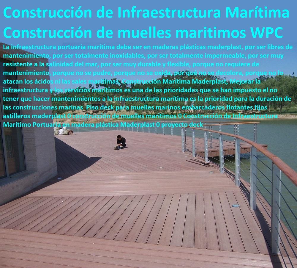 DECKS PISOS TERRAZAS PISOS FLOTANTES MADERA PLÁSTICA PISOS ELEVADOS Piso deck para muelles marinos embarcaderos flotantes fijos astilleros maderplast 0 construcción de muelles maritimos 0 Construcción de Infraestructura Marítimo Portuaria en madera plástica Maderplast 0 proyecto deck Piso deck para muelles marinos embarcaderos flotantes fijos astilleros maderplast 0 construcción de muelles maritimos 0 Construcción de Infraestructura Marítimo Portuaria en madera plástica Maderplast 0 proyecto deck