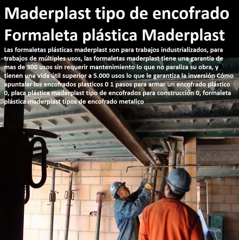 Cómo apuntalar los encofrados plasticos 0 1 pasos para armar un encofrado plástico 0, placa plástica maderplast tipo de Cómo apuntalar los encofrados plasticos 0 1 pasos para armar un encofrado plástico 0, placa plástica maderplast tipo de encofrados para construcción 0, formaleta plástica maderplast tipos de encofrado metálico encofrados para construcción 0, formaleta plástica maderplast tipos de encofrado metálico ENCOFRADOS PLÁSTICOS MADERPLAST, no se les pega el concreto, acabados a la vista, no se deforman, no se fletan son impermeables, no absorben la humedad del concreto, no deja fractura o fisurar las placas, evitando craquelados de las placas, Construir con encofrados plásticos Maderplast, los tiempos de construcción se disminuyen, la rapidez se nota, pues son manoportables,