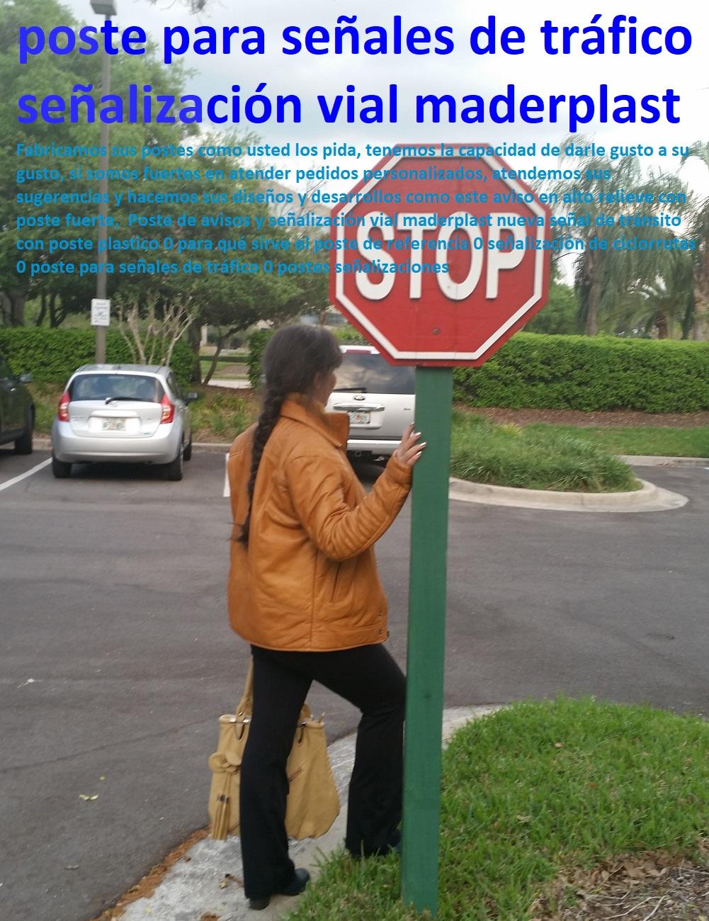 Poste de avisos y señalización vial maderplast nueva señal de tránsito con poste plastico 0 para qué sirve el poste de referencia 0 señalización de ciclorrutas 0 poste para señales de tráfico 0 postes señalizaciones