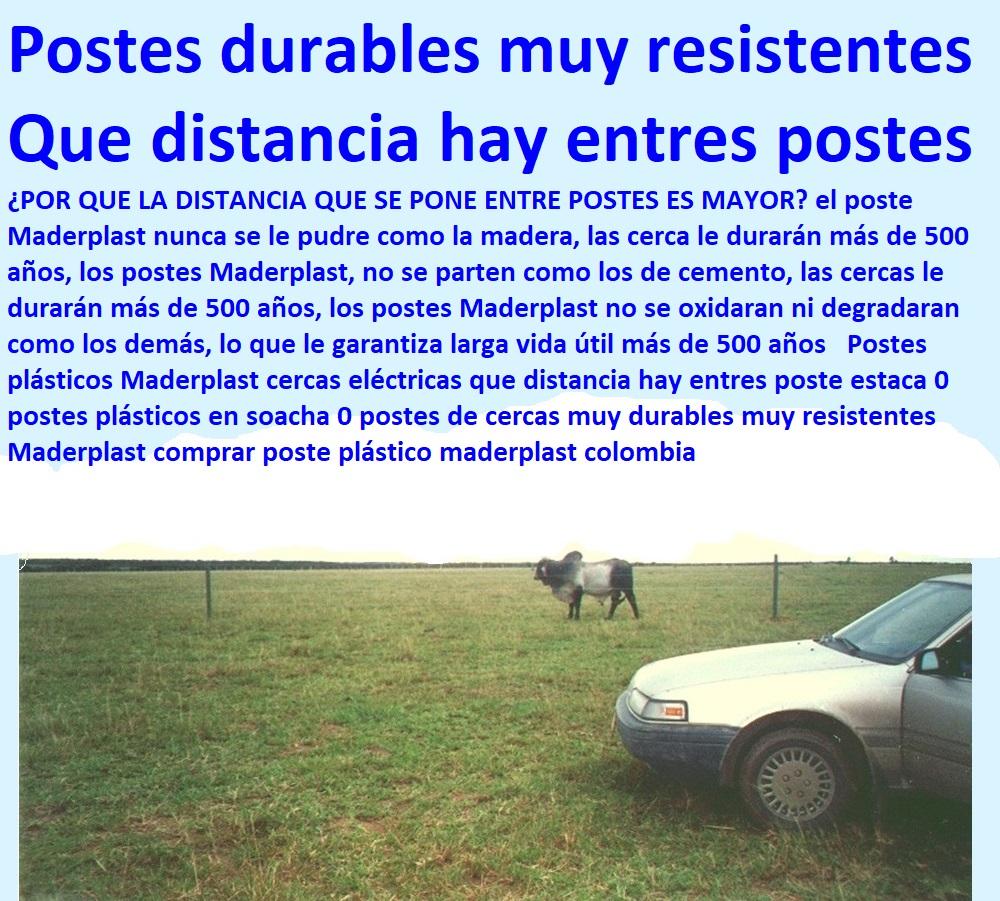 Postes plásticos Maderplast cercas eléctricas que distancia hay entres poste estaca 0 postes plásticos en soacha 0 postes de cercas muy durables muy resistentes Maderplast comprar poste plástico maderplast colombia