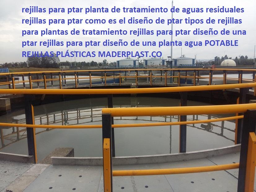 rejillas para ptar planta de tratamiento de aguas residuales rejillas para ptar FABRICANTES DE REJILLAS INDUSTRIALES MADERPLAST CANALETAS CON REJILLAS PLÁSTICAS FUERTES PARA TODO USO EN MADERPLAST nos especializamos en rejillas industriales, rejillas para empresa de acueductos y alcantarillados, rejillas para canaletas, rejillas para plantas de tratamientos de aguas residuales, rejillas pultruidas, rejillas de fibra de vidrio, rejillas de poliester, rejillas inoxidables, rejillas acero inoxidable, haga su pedido que nosotros le damos garantia de 5 años, por escrito, vea nuestro video de pruebas de las rejillas maderplast, Rejillas plasticas para desagüe pluvial rejillas de piso con canaletas plásticas fibra 0 rejillas de jardinería plásticas inoxidables 0 rejilla metálica para desagüe 0 rejilla sumidero aguas lluvias platica inox canal  Rejillas para colectores y desagües de aguas lluvias Maderplast, para sistemas de drenaje lineales la canaleta con rejilla Maderplast, sistema de canalización no se lo robaran es anti vandalismo, no sonará por ser de plástico, nos se torcera por tener memoria plástica, no se oxidaran por ser totalmente plásticos polipropilenos inoxidables, rejillas industriales Maderplast canaletas con rejillas peatonales canales rejillas plásticas sumideros con canal y rejillas vehiculares, rejillas especiales, rejillas sobre pedido, rejillas sobre diseño, rejillas a la medida, Comprar rejillas para el canal rebosadero en maderas plástica Maderplast, fabricantes de rejillas de piscinas al mejor precio online, no se rompen, antideslizantes, fuertes, son decorativas, las hacemos a sus medidas sobre pedido, Rejillas plasticas para desagüe pluvial rejillas de piso de acero inoxidable curvas arcos 0 circulares rejillas en acero inoxidable bogota 0 rejillas de jardinería plásticas inoxidables 0 rejilla de piso circulares 0 como es el diseño de ptar tipos de rejillas para plantas de tratamiento rejillas para ptar diseño de una ptar rejillas para ptar diseñ