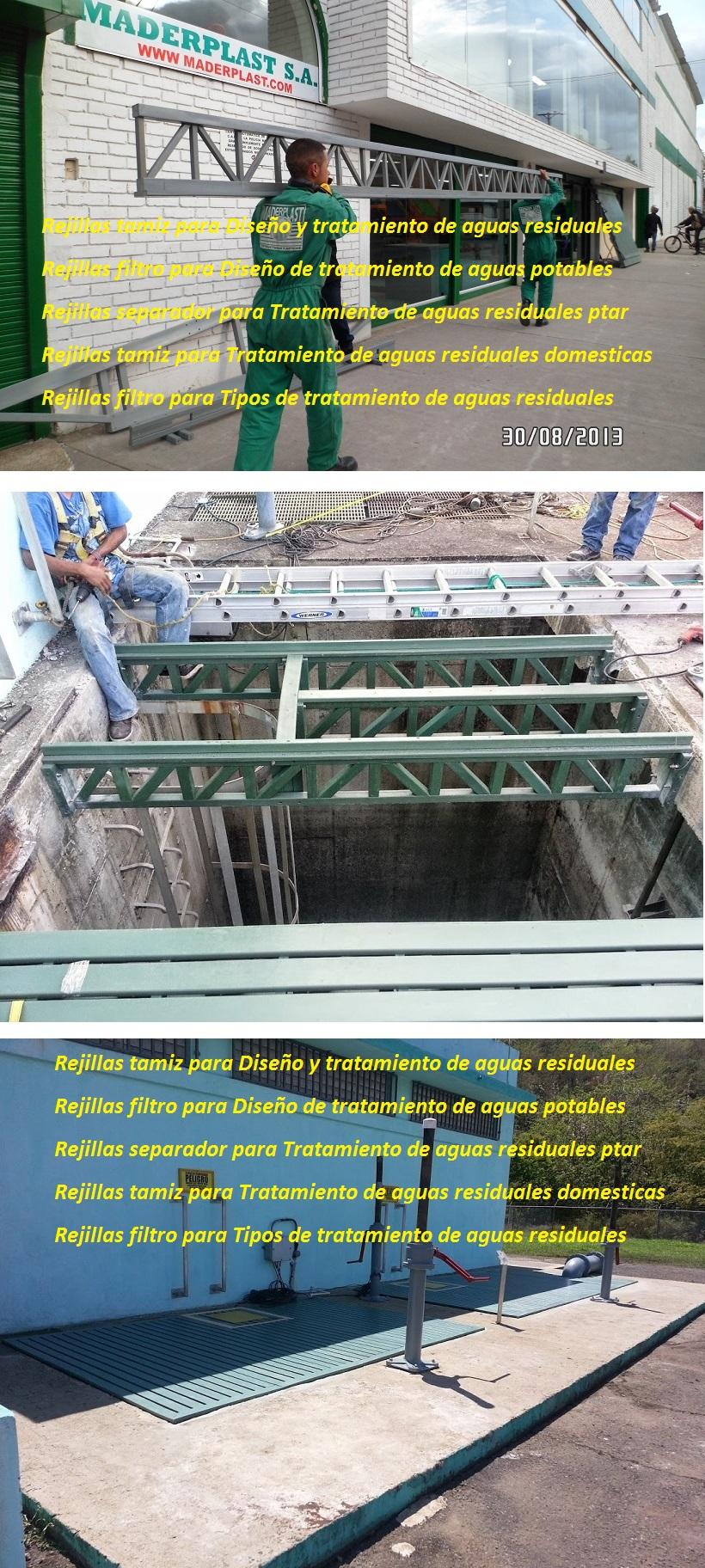 rejillas para tanques ptar planta de tratamiento de aguas residuales rejillas para ptar tanques SOMOS FABRICANTES DE REJILLAS INDUSTRIALES MADERPLAST CANALETAS CON REJILLAS PLÁSTICAS FUERTES PARA TODO USO EN MADERPLAST nos especializamos en rejillas industriales, rejillas para empresa de acueductos y alcantarillados, rejillas para canaletas, rejillas para plantas de tratamientos de aguas residuales, rejillas pultruidas, rejillas de fibra de vidrio, rejillas de poliester, rejillas inoxidables, rejillas acero inoxidable, haga su pedido que nosotros le damos garantia de 5 años, por escrito, vea nuestro video de pruebas de las rejillas maderplast, Rejillas plasticas para desagüe pluvial rejillas de piso con canaletas plásticas fibra 0 rejillas de jardinería plásticas inoxidables 0 rejilla metálica para desagüe 0 rejilla sumidero aguas lluvias platica inox canal  Rejillas para colectores y desagües de aguas lluvias Maderplast, para sistemas de drenaje lineales la canaleta con rejilla Maderplast, sistema de canalización no se lo robaran es anti vandalismo, no sonará por ser de plástico, nos se torcera por tener memoria plástica, no se oxidaran por ser totalmente plásticos polipropilenos inoxidables, rejillas industriales Maderplast canaletas con rejillas peatonales canales rejillas plásticas sumideros con canal y rejillas vehiculares, rejillas especiales, rejillas sobre pedido, rejillas sobre diseño, rejillas a la medida, Comprar rejillas para el canal rebosadero en maderas plástica Maderplast, fabricantes de rejillas de piscinas al mejor precio online, no se rompen, antideslizantes, fuertes, son decorativas, las hacemos a sus medidas sobre pedido, Rejillas plasticas para desagüe pluvial rejillas de piso de acero inoxidable curvas arcos 0 circulares rejillas en acero inoxidable bogota 0 rejillas de jardinería plásticas inoxidables 0 rejilla de piso circulares, como es el diseño de ptar tipos de rejillas para plantas de tratamiento rejillas para depósitos ptar diseño de un
