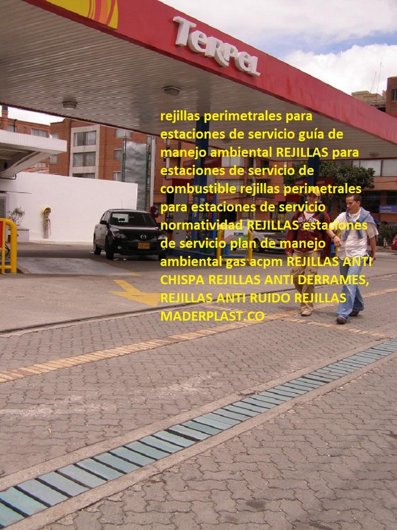 rejillas perimetrales para estaciones de servicio guía de manejo ambiental para estaciones de servicio de combustible SOMOS FABRICANTES DE REJILLAS INDUSTRIALES MADERPLAST CANALETAS CON REJILLAS PLÁSTICAS FUERTES PARA TODO USO EN MADERPLAST nos especializamos en rejillas industriales, rejillas para empresa de acueductos y alcantarillados, rejillas para canaletas, rejillas para plantas de tratamientos de aguas residuales, rejillas pultruidas, rejillas de fibra de vidrio, rejillas de poliester, rejillas inoxidables, rejillas acero inoxidable, haga su pedido que nosotros le damos garantia de 5 años, por escrito, vea nuestro video de pruebas de las rejillas maderplast, Rejillas plasticas para desagüe pluvial rejillas de piso con canaletas plásticas fibra 0 rejillas de jardinería plásticas inoxidables 0 rejilla metálica para desagüe 0 rejilla sumidero aguas lluvias platica inox canal  Rejillas para colectores y desagües de aguas lluvias Maderplast, para sistemas de drenaje lineales la canaleta con rejilla Maderplast, sistema de canalización no se lo robaran es anti vandalismo, no sonará por ser de plástico, nos se torcera por tener memoria plástica, no se oxidaran por ser totalmente plásticos polipropilenos inoxidables, rejillas industriales Maderplast canaletas con rejillas peatonales canales rejillas plásticas sumideros con canal y rejillas vehiculares, rejillas especiales, rejillas sobre pedido, rejillas sobre diseño, rejillas a la medida, Comprar rejillas para el canal rebosadero en maderas plástica Maderplast, fabricantes de rejillas de piscinas al mejor precio online, no se rompen, antideslizantes, fuertes, son decorativas, las hacemos a sus medidas sobre pedido, Rejillas plasticas para desagüe pluvial rejillas de piso de acero inoxidable curvas arcos 0 circulares rejillas en acero inoxidable bogota 0 rejillas de jardinería plásticas inoxidables 0 rejilla de piso circulares, rejillas perimetrales para estaciones de servicio normatividad estaciones de servicio plan 